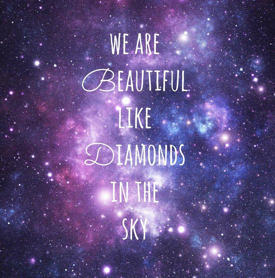 We Re Beautiful Like Diamonds In The Sky Galaxy Quotes Diamonds In The Sky Wallpaper Quotes
