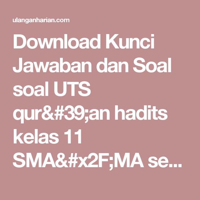 Download Kunci Jawaban Dan Soal Soal Uts Qur 39 An Hadits Kelas 11 Sma X2f Ma Semester 2 Terbaru Dan Terleng Matematika Kelas 8 Matematika Kelas 7 Matematika