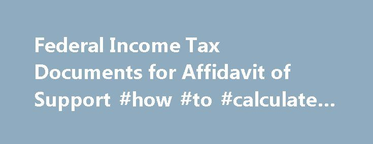 Federal Income Tax Documents For Affidavit Of Support How To