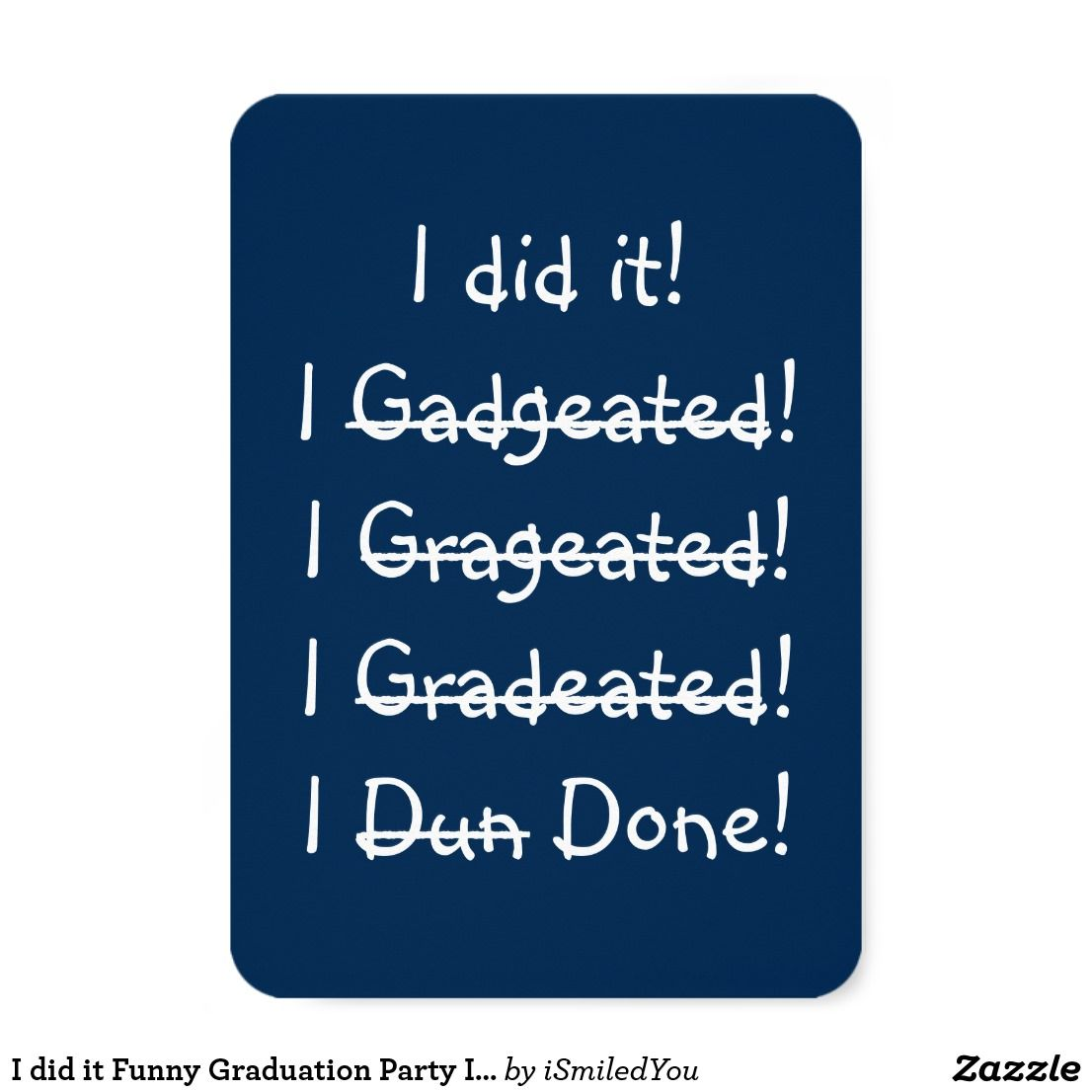 I did it funny graduation party invitation card i did it i done i did it funny graduation party invitation card i did it i done funny humorous hilarious fun navy blue customizable graduation invitation filmwisefo