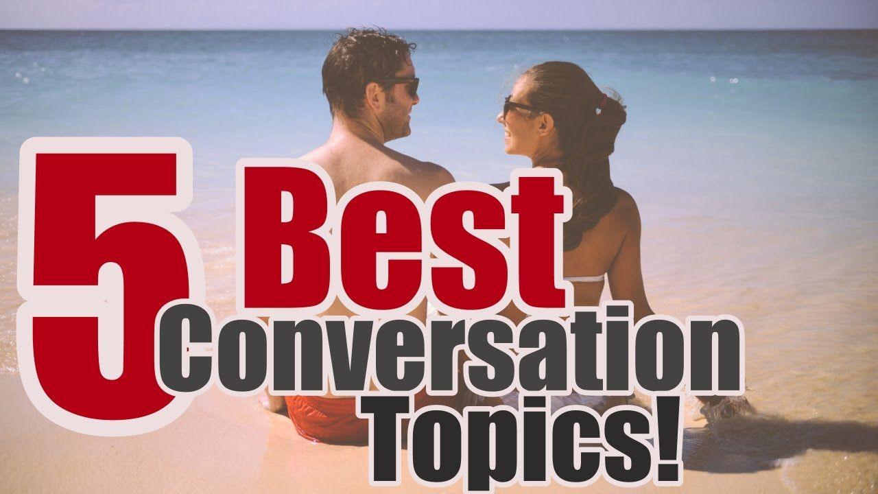 best topics to discuss with a girl