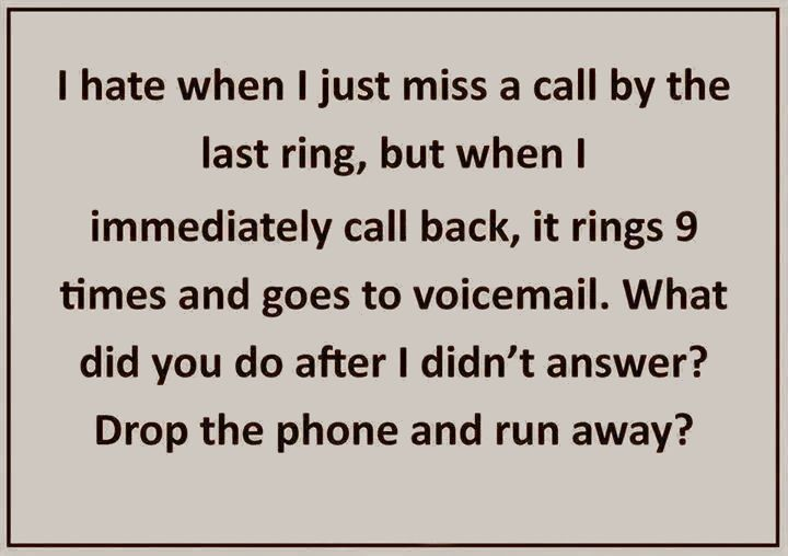 When I Miss A Call Funny Quotes Quote Lol Funny Quote Funny Quotes Humor Phone Calls Funny Quotes Quotes Me Quotes