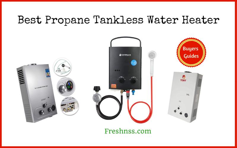 7 Best Propane Tankless Water Heater Plus 1 To Avoid 2020 Buyers Guide Freshnss In 2020 Tankless Water Heater Water Heater Propane