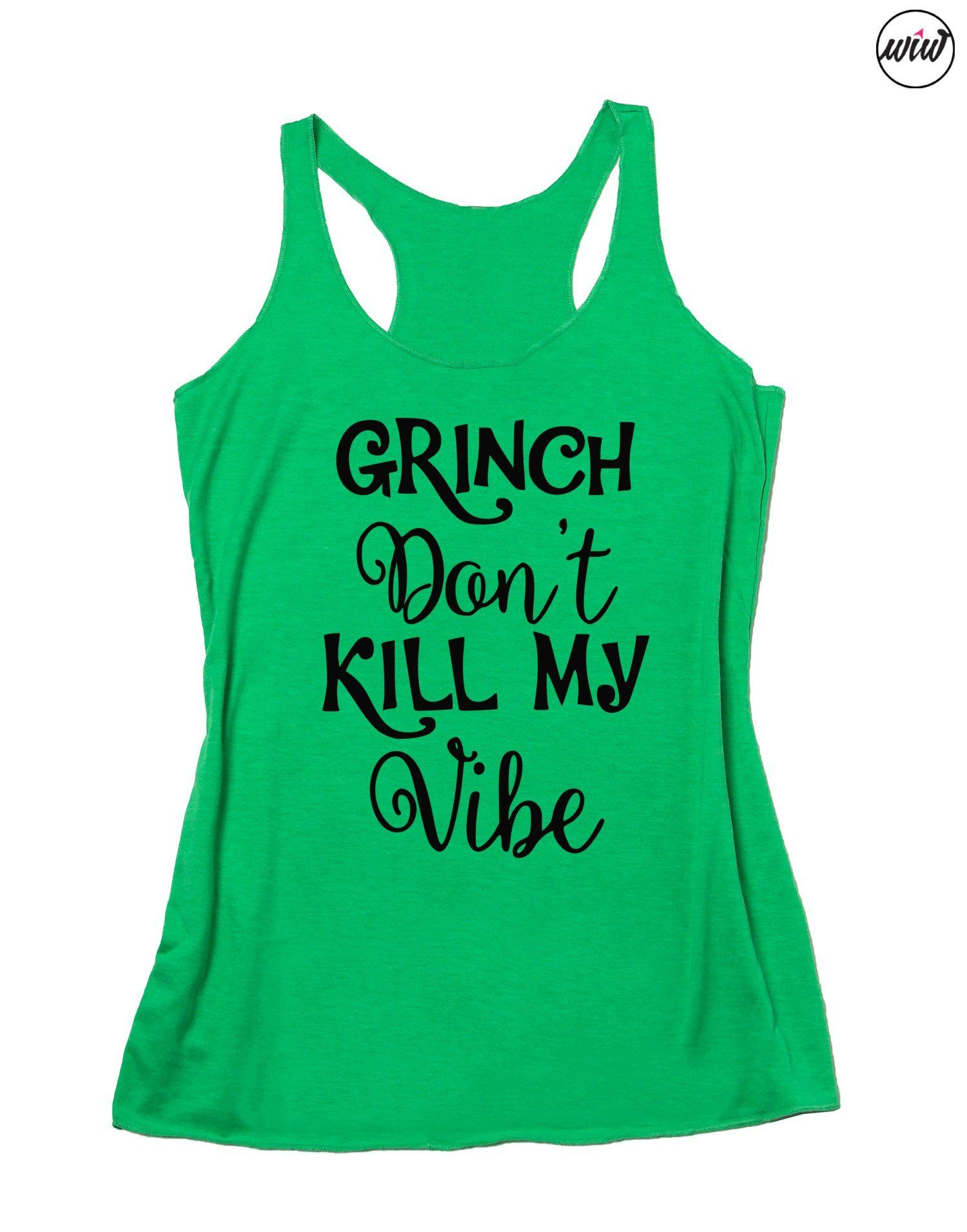 09ac3a28f GRINCH Don't Kill My Vibe. Grinch Face. Christmas Shirt. Holiday Workout