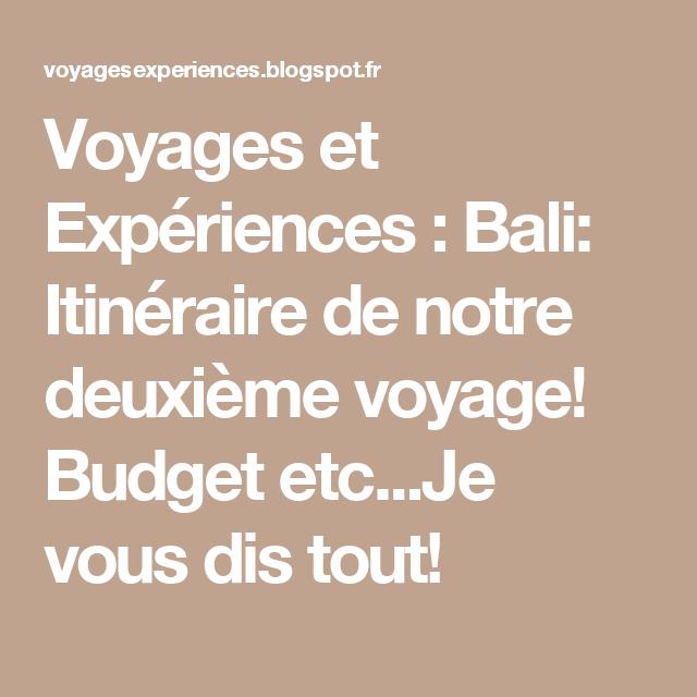 Voyages et Expériences : Bali: Itinéraire de notre deuxième voyage! Budget etc...Je vous dis tout!