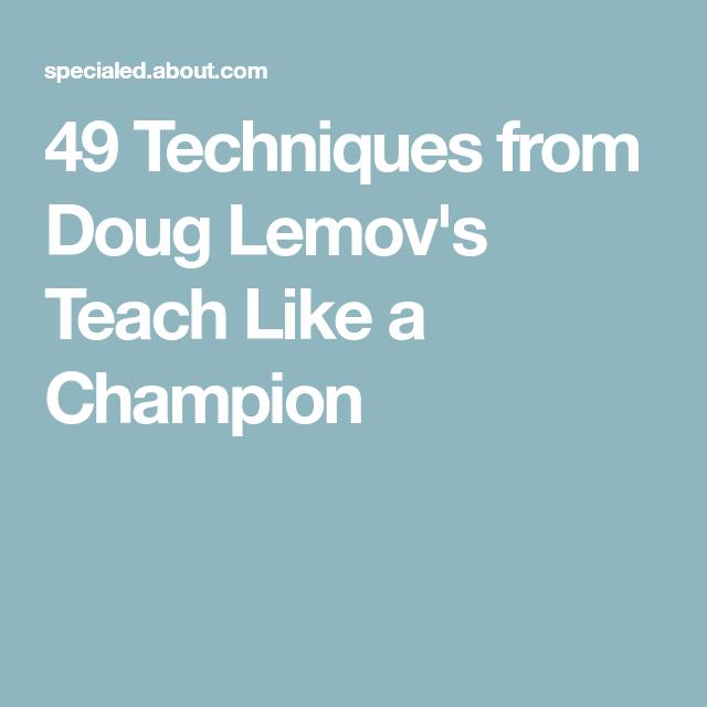 49 Techniques From Doug Lemov's Teach Like A Champion