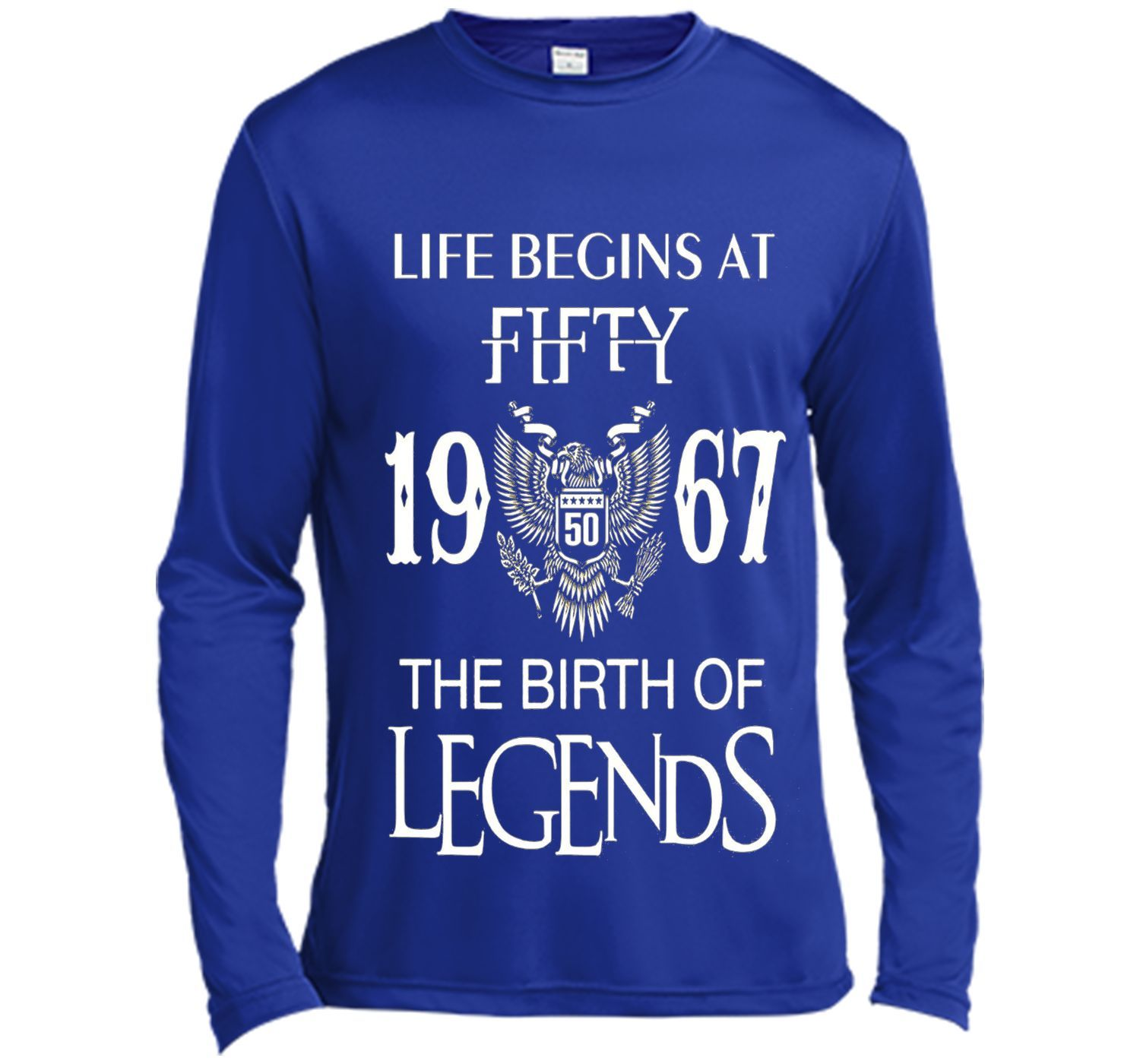 Life begins at Fifty - 1967 - The birth of legends cool shirt