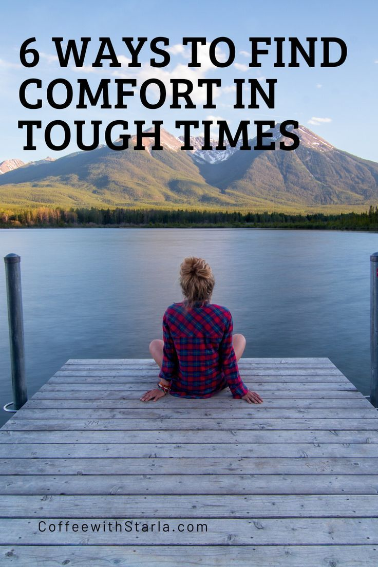 6 ways to find comfort in hard times in 2020 i need
