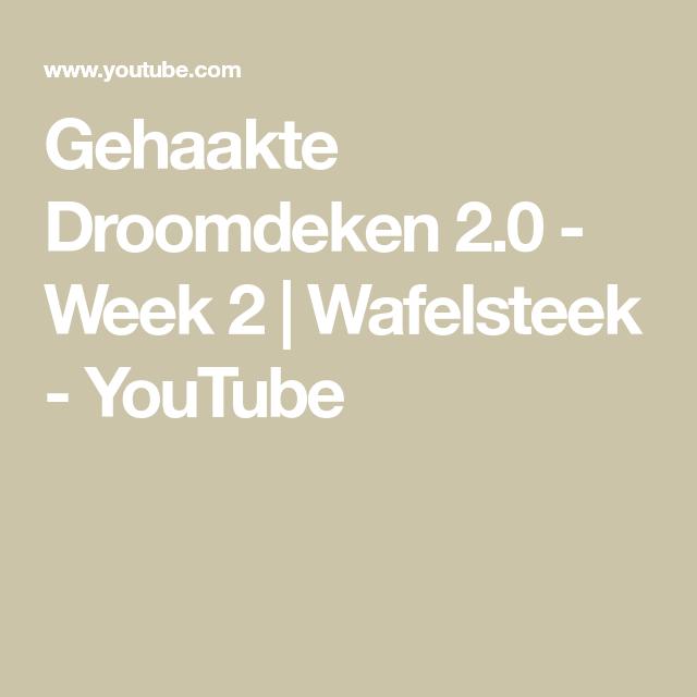 Gehaakte Droomdeken 20 Week 2 Wafelsteek Youtube Haken