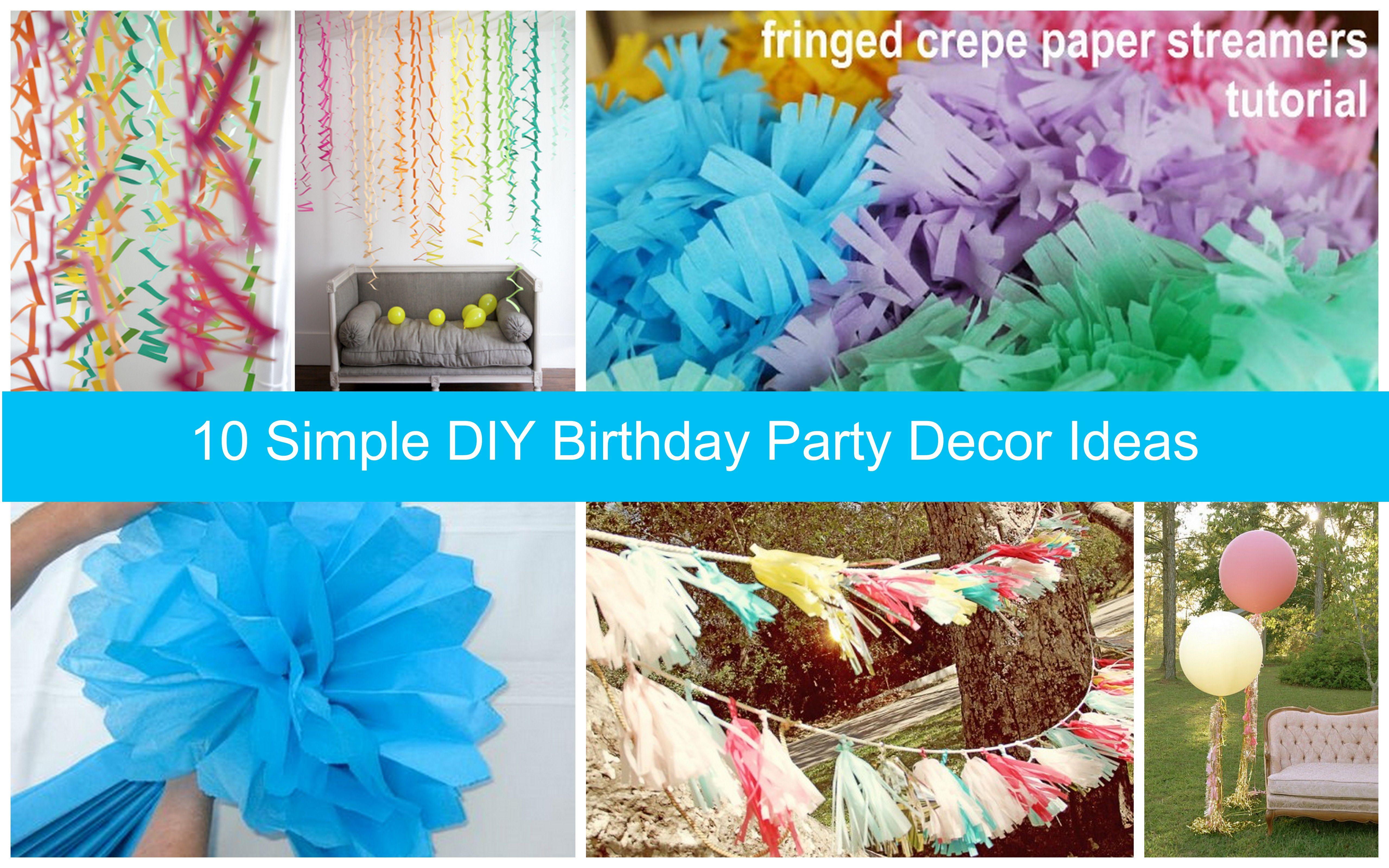 10 Simple Easy Diy Homemade Birthday Party Decorations Diy