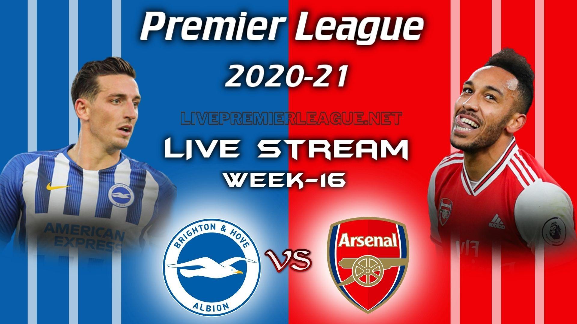 Brighton And Hove Albion Vs Arsenal Live Stream 2020 Week 16 In 2020 Arsenal Live Brighton Hove Albion Arsenal