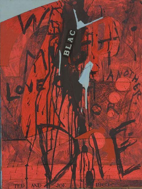 'We Must Love One Another or Die,' by Joe Brainard (artist) and Ted Berrigan (poet). 1963.