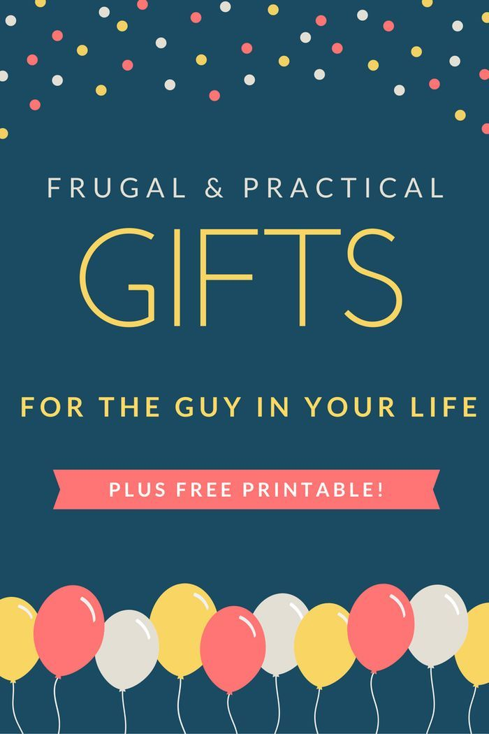 Birthday Gift Ideas for Guys + Free Printable - Loving ...