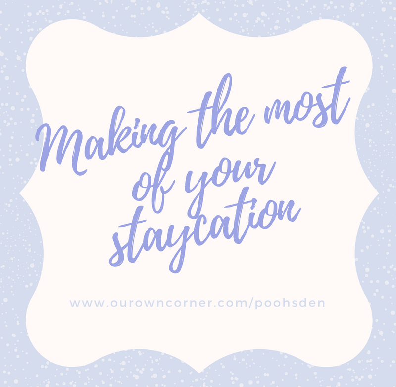Making Staycations fun | Poohsden