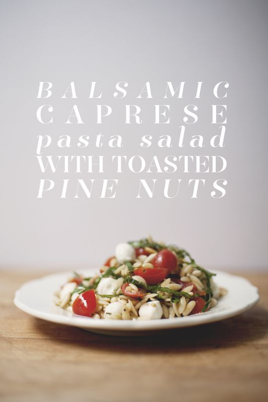 balsamic caprese pasta salad with toasted pine nuts
