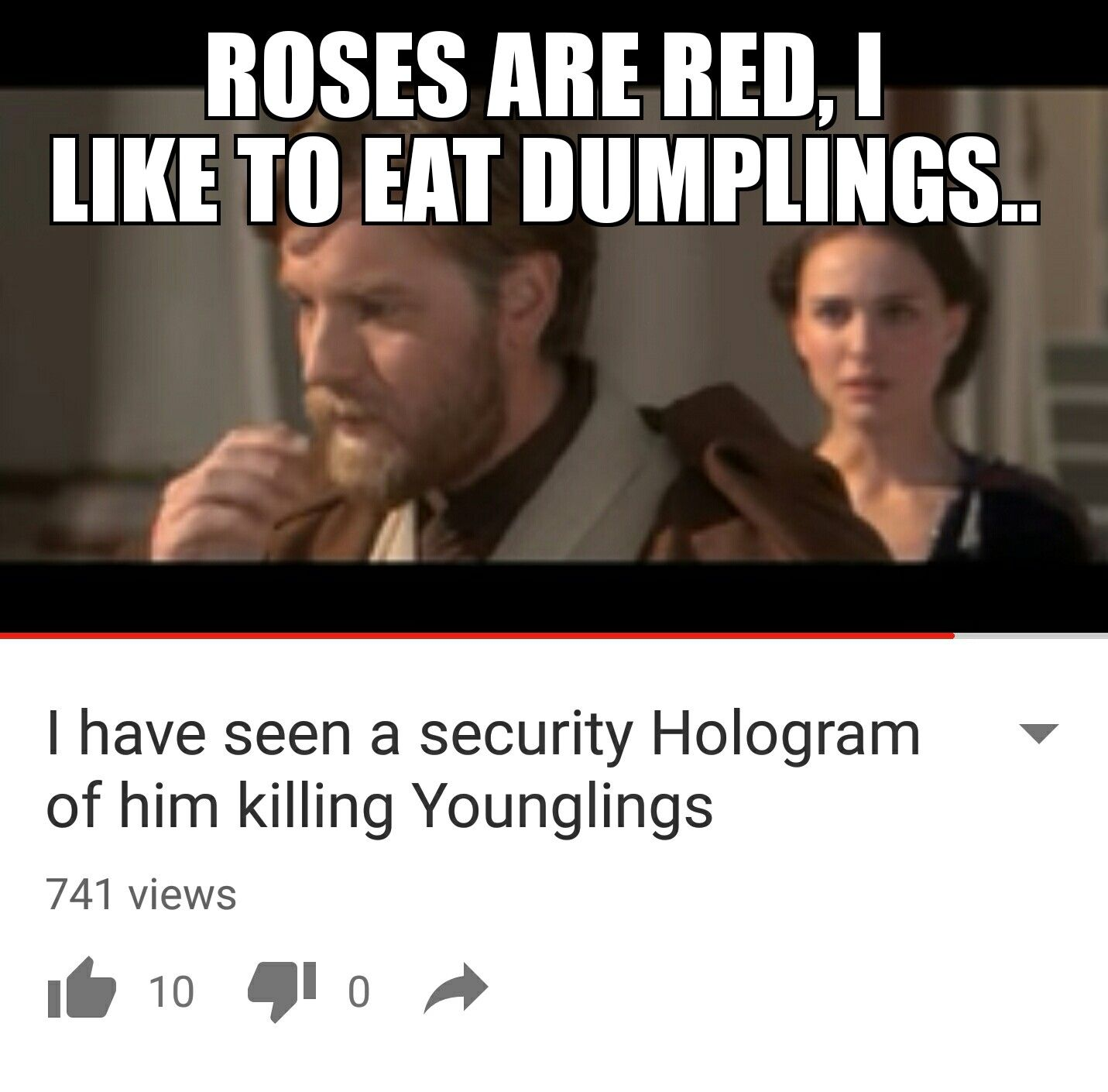 Roses Are Red I Like To Eat Dumplings I Have Seen A Security Holograph Of Him Killings Younglings Star Wars Humor Star Wars Facts Funny Star Wars Memes
