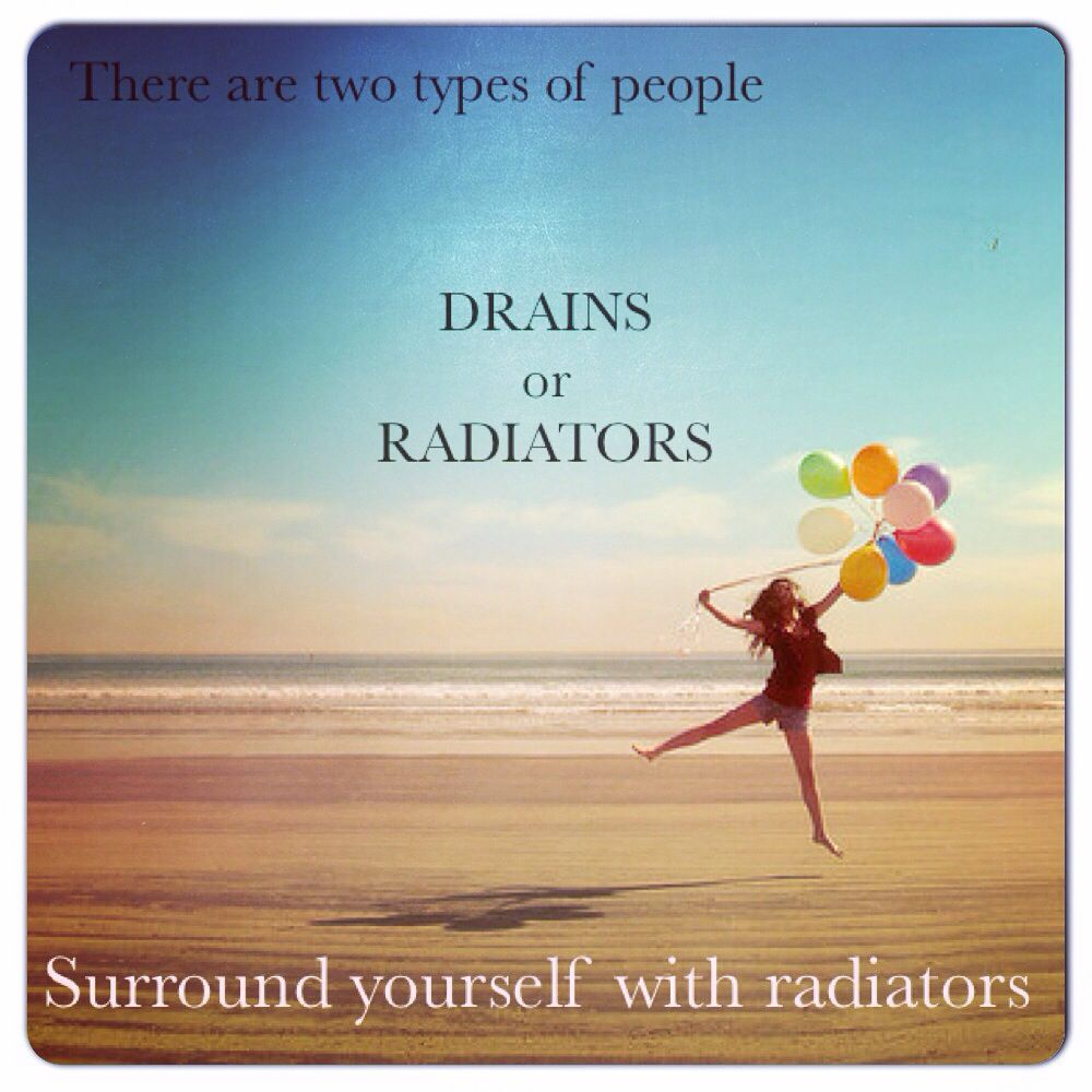 Two types of people - drains and radiators | quotes | Pinterest ...