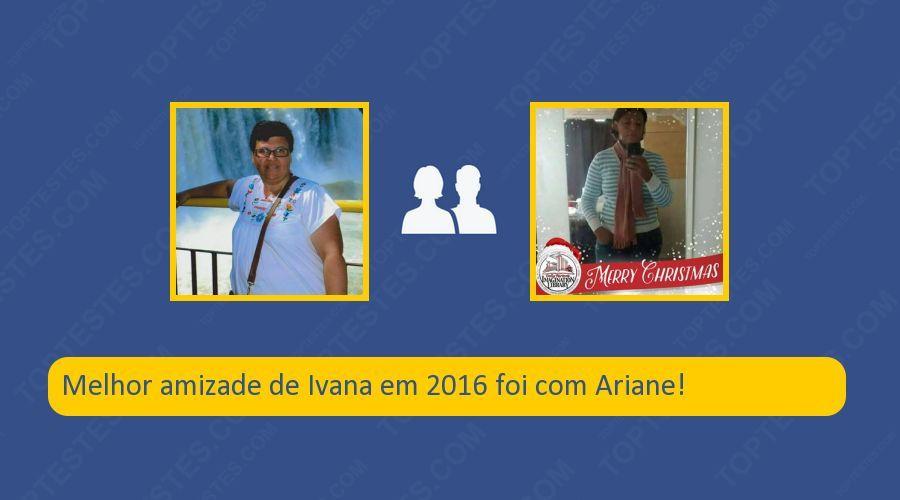 Melhor amizade de Ivana em 2016: Ariane!