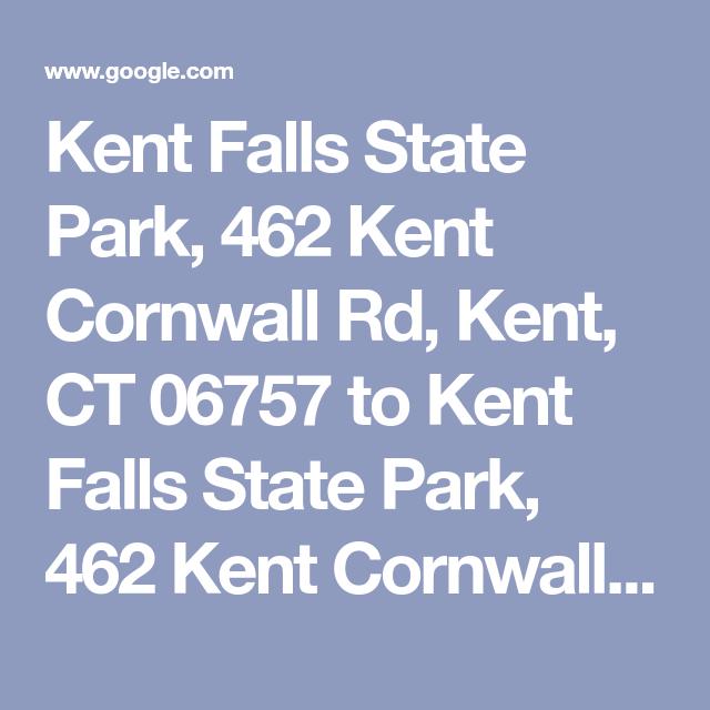 Kent Falls State Park 462 Kent Cornwall Rd Kent Ct 06757 To Kent Falls State Park 462 Kent Cornwall Rd Kent Ct 06757 State Parks Connecticut Travel Kent