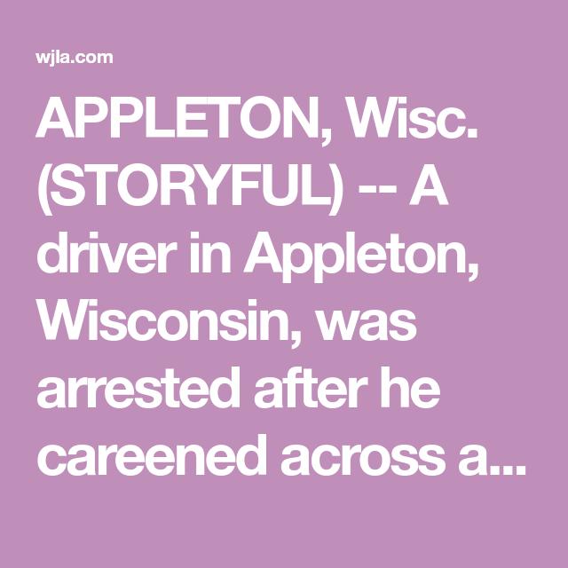 APPLETON, Wisc. (STORYFUL) A driver in Appleton