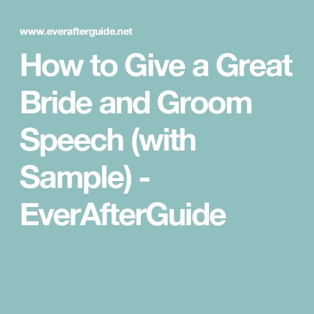Grooms Speech To Bride Examples: How To Give A Great Bride And Groom Speech (with Sample