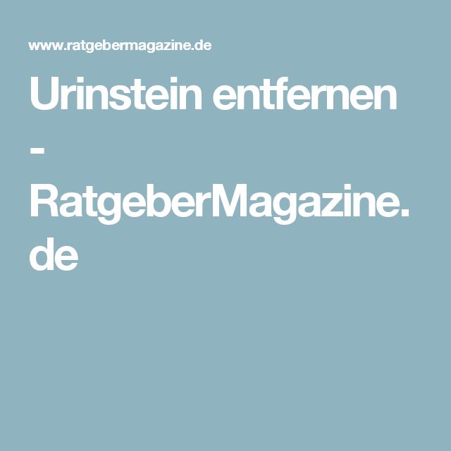 Urinstein entfernen - RatgeberMagazine.de
