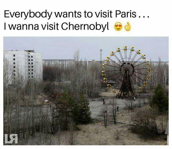 Visit Paris, Chernobyl, Around The