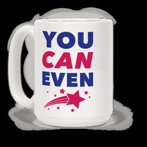 You Can Even Mug