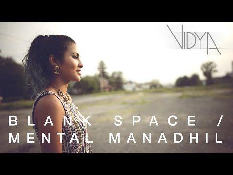 Blank Space Mental Manadhil Mashup Vidya Vidya Vox Mashup Taylor Swift Videos