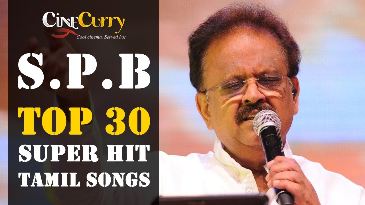 Spb 30 Super Hit Tamil Songs Video Jukebox Vol 1 Mp3 Song Download Songs Old Song Download