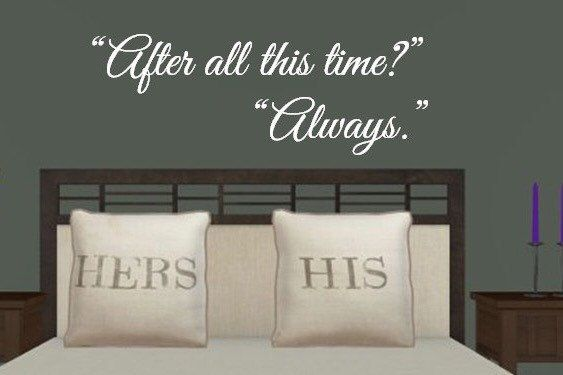 """Harry Potter/Snape/Dumbledore quote """"after all this time? Always."""" Vinyl wall decal by LilyAnneDesigns7 on Etsy https://www.etsy.com/listing/216951129/harry-pottersnapedumbledore-quote-after"""
