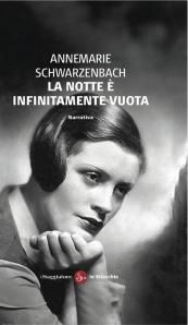 Annemarie Schwarzenbach, La notte è infinitamente vuota [Pariser Novelle], trad. it. T. D'Agostini, Il Saggiatore 2014, pp. 78,  ISBN: 9788842820413 #gaylit