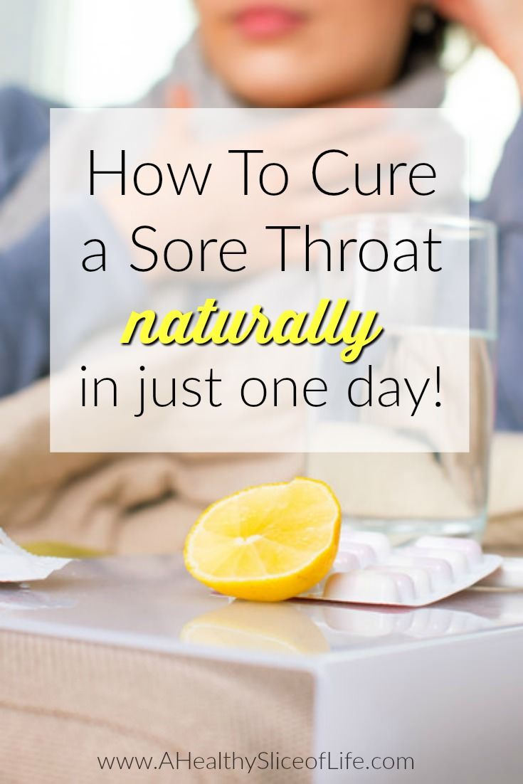 how to naturally cure a sore throat in just one day healthylet these natural home remedies cure your pesky sore throat in just one day!
