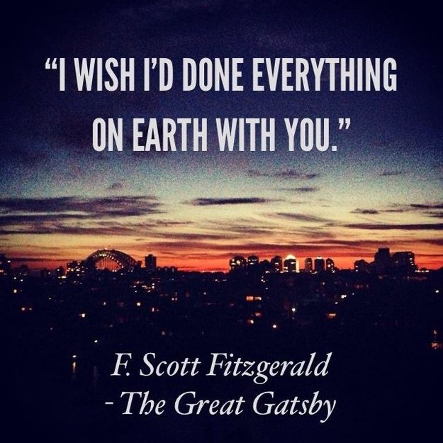 F. Scott Fitzgerald did not actually include this quote in his famous novel. The line was added to the screenplay for Baz Luhrmann's new film adaptation.