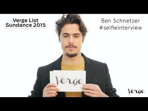 Ben Schnetzer #selfieinterview - Verge List: Sundance 2016 - YouTube