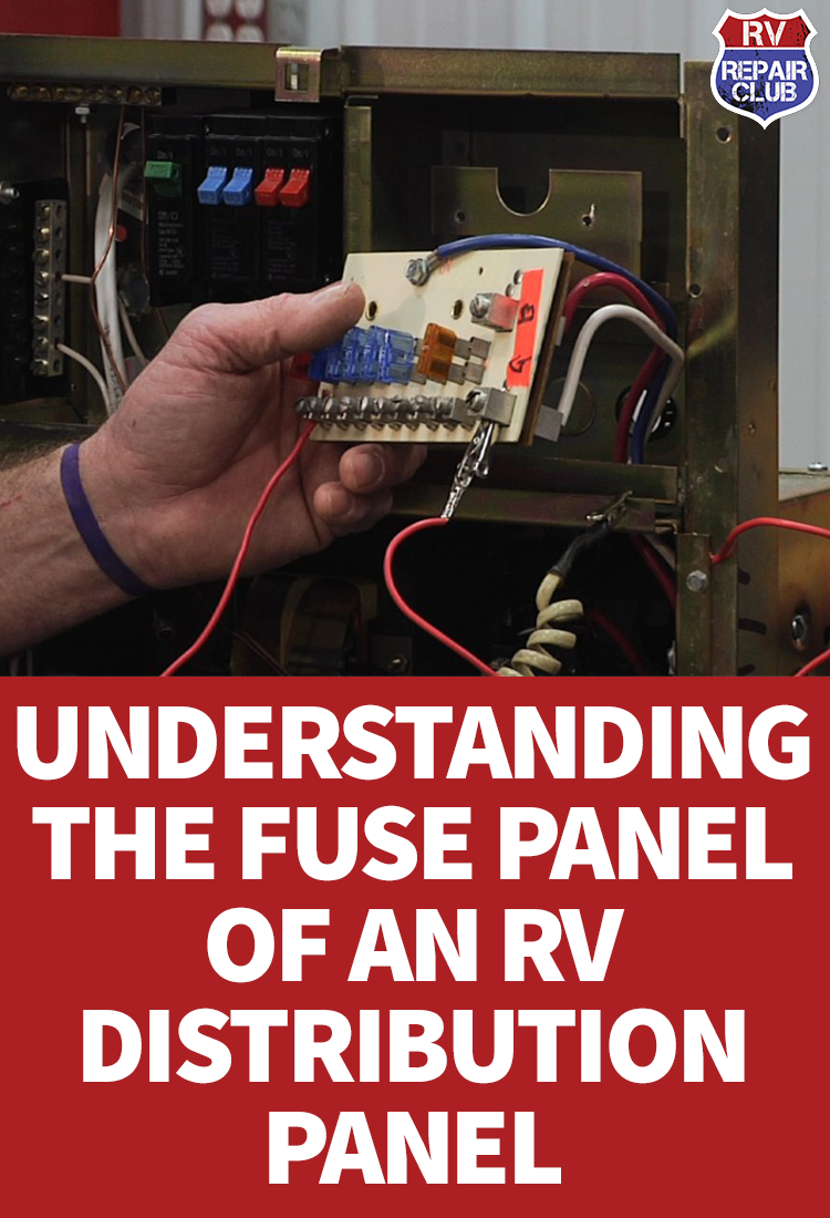 Understanding The Fuse Components Of An Rv Distribution Panel Rv Rv Maintenance Camper Maintenance