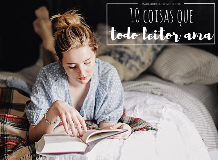 Mademoiselle Loves Books: 10 coisas que todo leitor ama