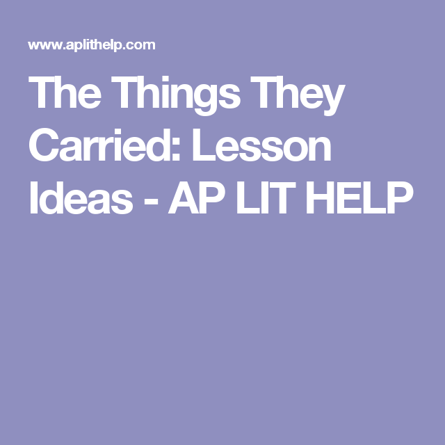 The things they carried analysis essay