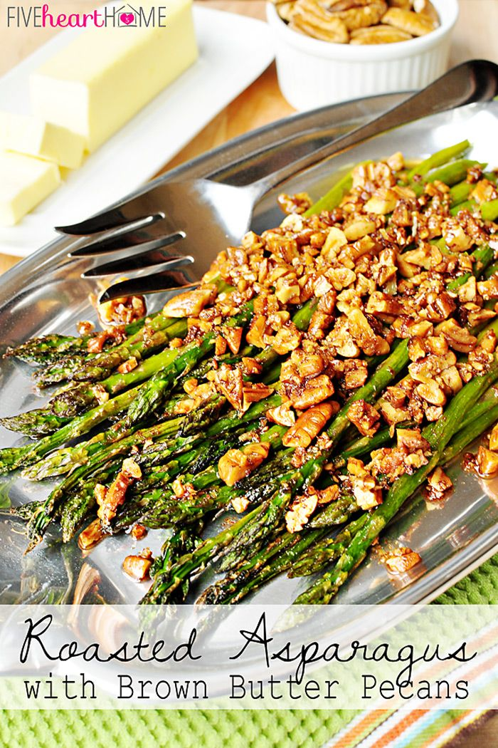 Roasted Asparagus With Brown Butter Pecans A Delicious