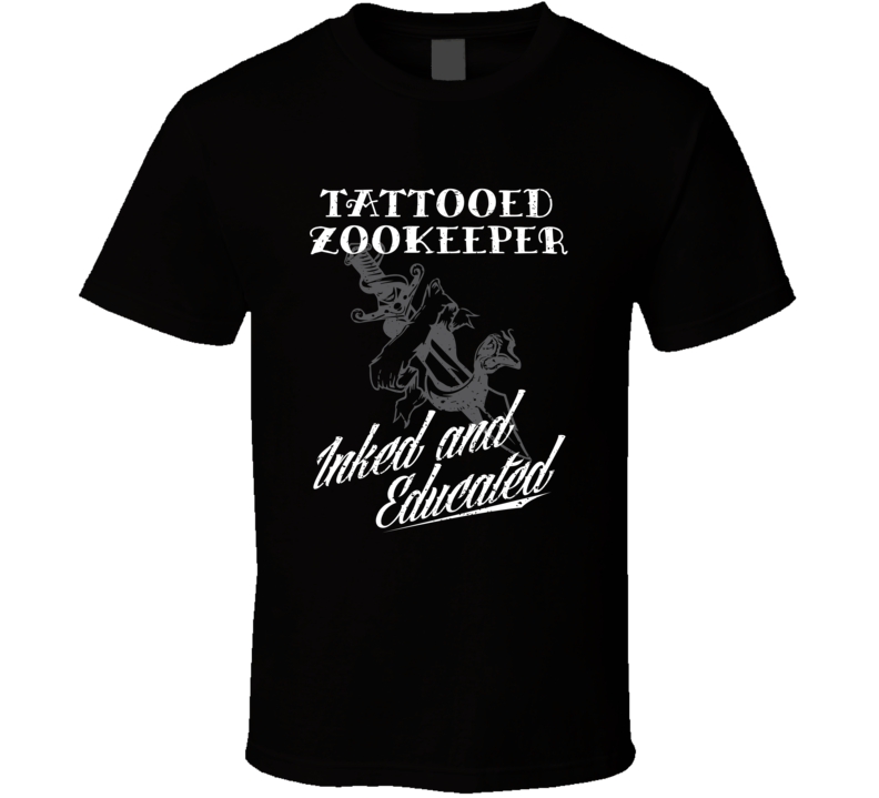 Tattooed Zookeeper Inked And Educated Cool Badass Job T