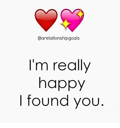 Memes Happy And Arelationshipgoals I M Really Happy I Found You Ik Weet Niet Wat Ik Zonder Jo Sweet Romantic Quotes Romantic Love Quotes Love Quotes