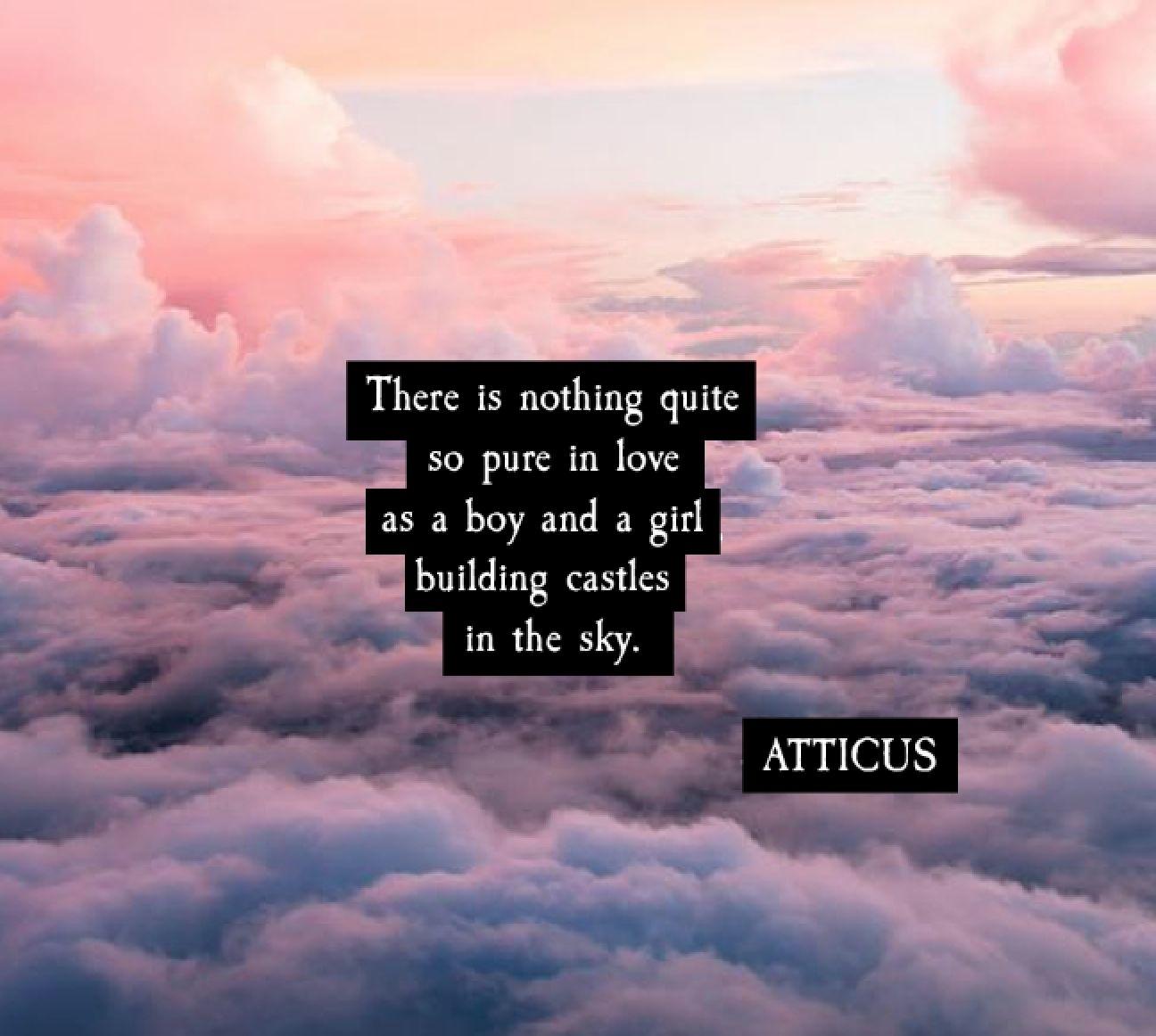 Castles In The Sky Atticuspoetry Castles At Thequotethief Atticus