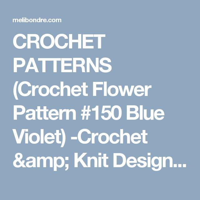 CROCHET PATTERNS (Crochet Flower Pattern #150 Blue Violet) -Crochet & Knit Design Heaven