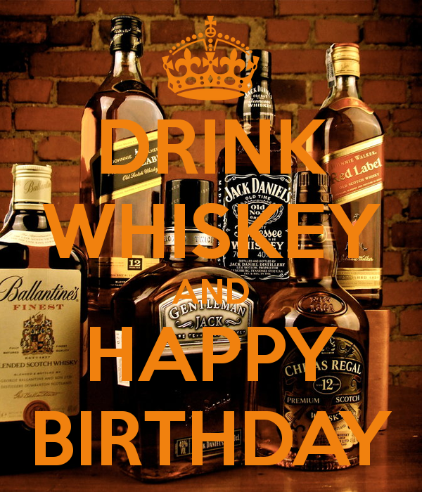 Drink Whiskey And Happy Birthday Poster With Images Happy