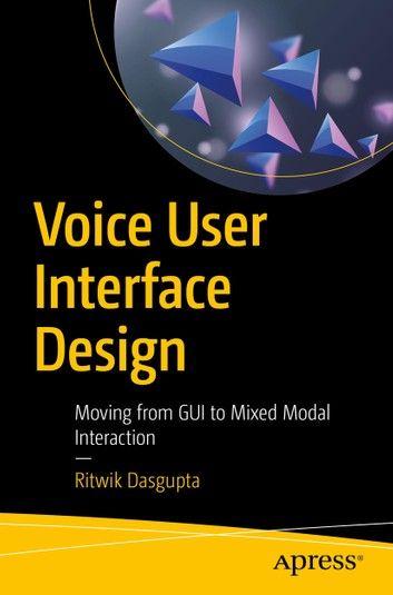 Voice User Interface Design ebook by Ritwik Dasgupta - Rakuten Kobo #userinterface
