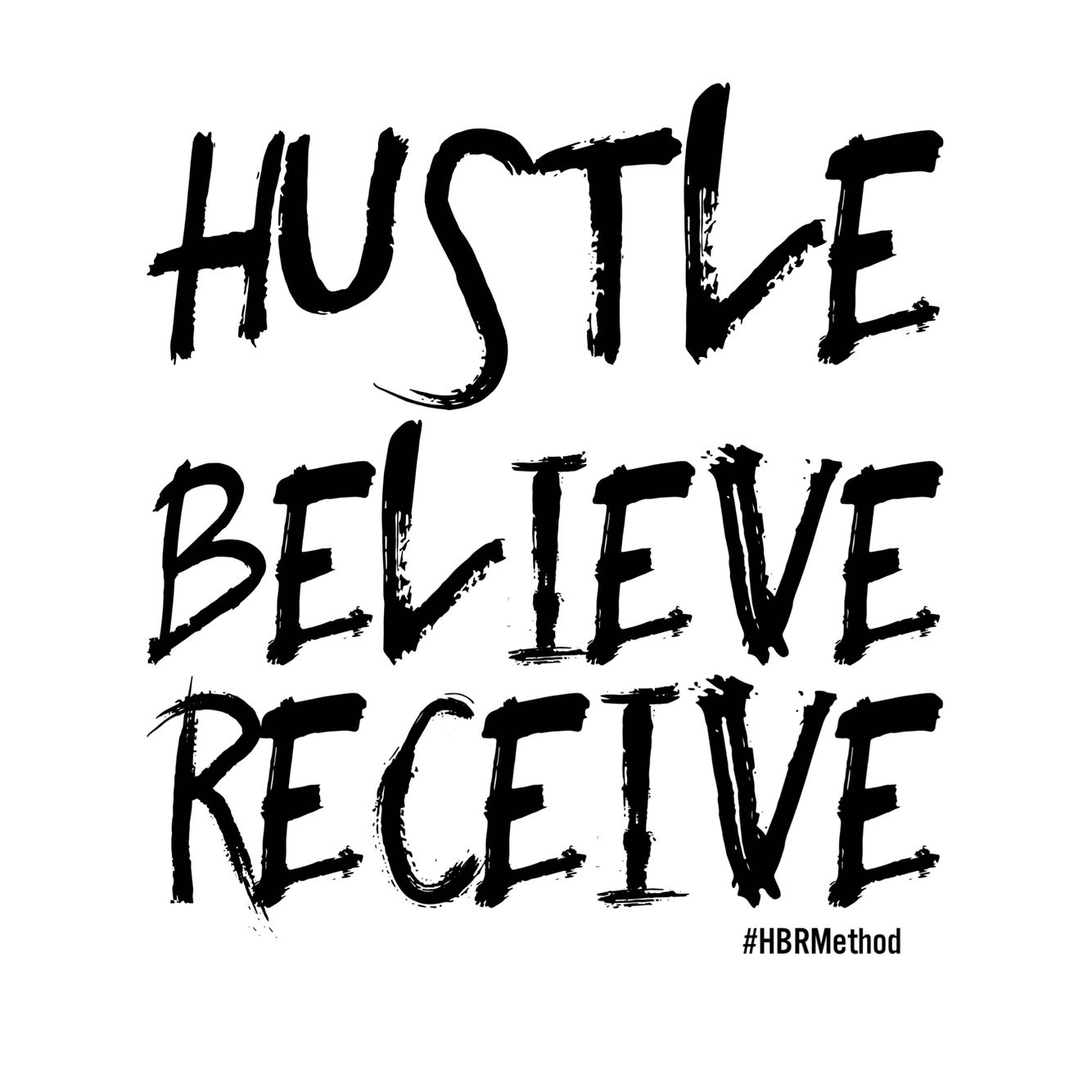 #HustleBelieveReceive