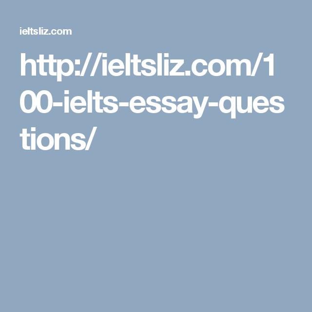 ieltsliz com ielts essay questions ielts   ieltsliz com 100 ielts essay questions
