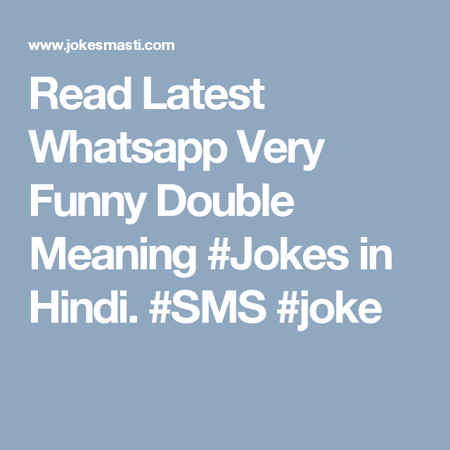 Read Latest Whatsapp Very Funny Double Meaning #Jokes In