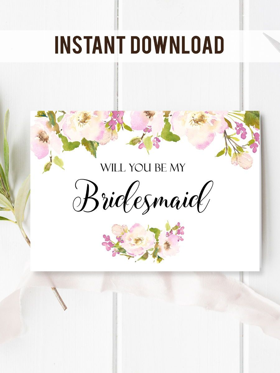 Will You Be My Bridesmaid Card With Beautiful And Pink Flowers Edit This Printable Template Instantly Truly Diy All The Texts Choose