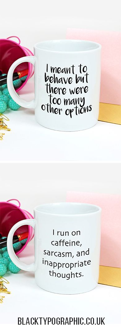 Funny And Sarcastic Tea Mugs White Ceramic Printed In The Uk Coffee With Quotes Lovely Fonts These Mug